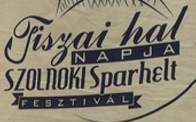 Tiszai Hal Napja és Szolnoki Sparhelt Fesztivál 2015